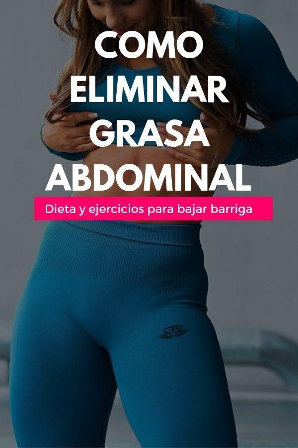 Como eliminar grasa abdominal: Dieta y ejercicios para bajar barriga