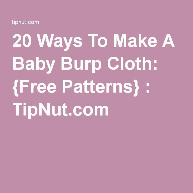 20 Ways To Make A Baby Burp Cloth: {Free Patterns} : TipNut.com