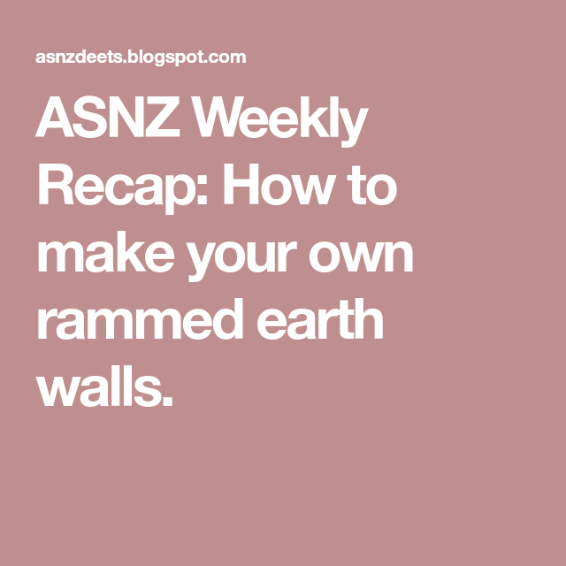 How to make your own rammed earth walls. | Rammed earth ...