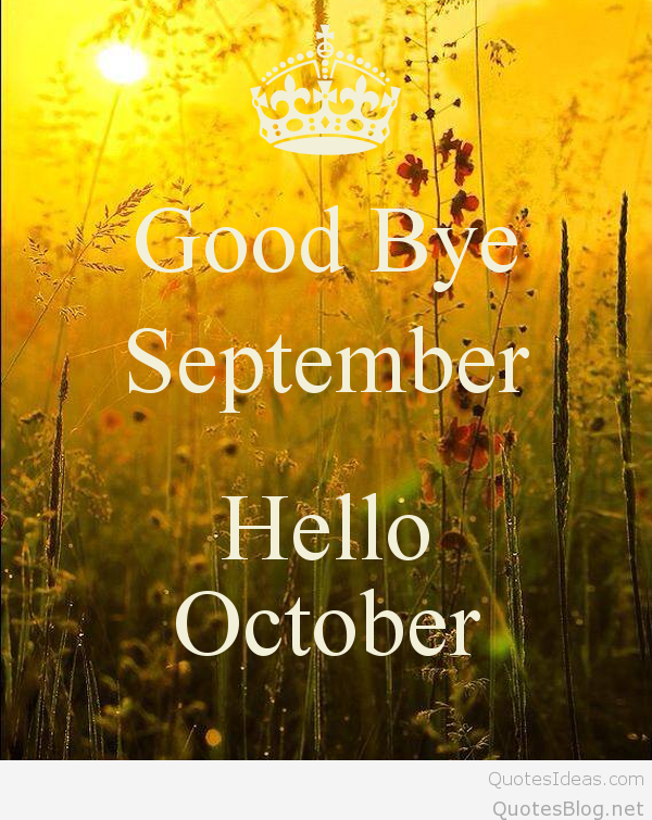 Good Bye September Hello October