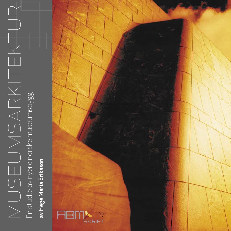 En studie av nyere norske museumsbygg. av Hege Maria Eriksson