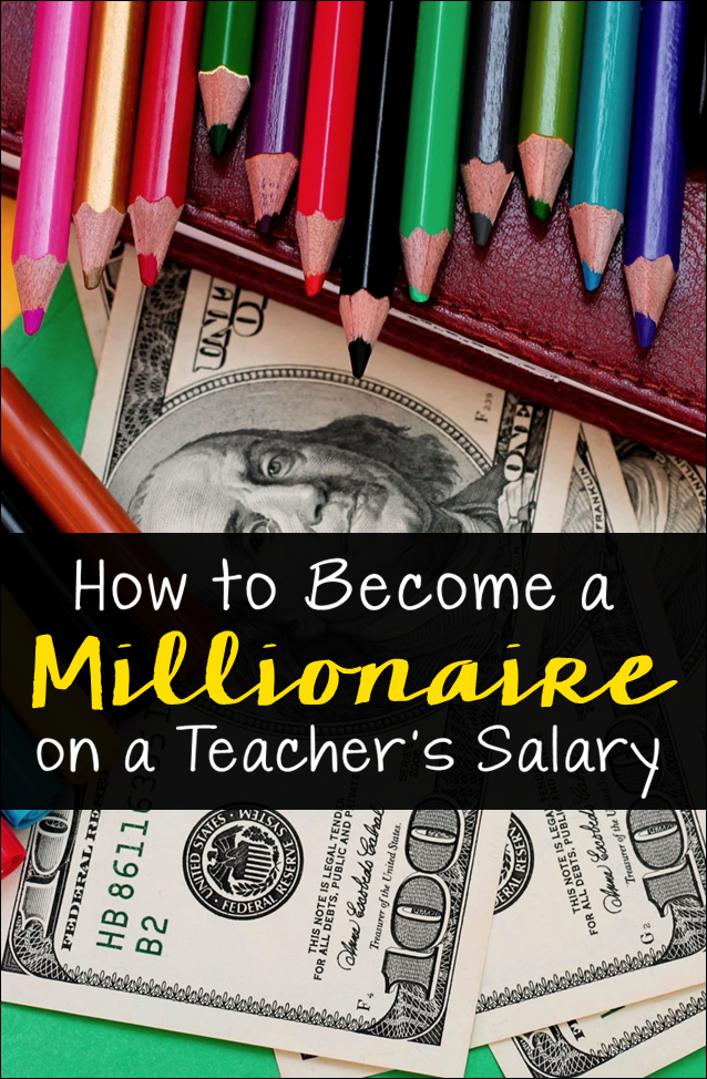 How to Become a Millionaire on a Teacher's Salary    it's