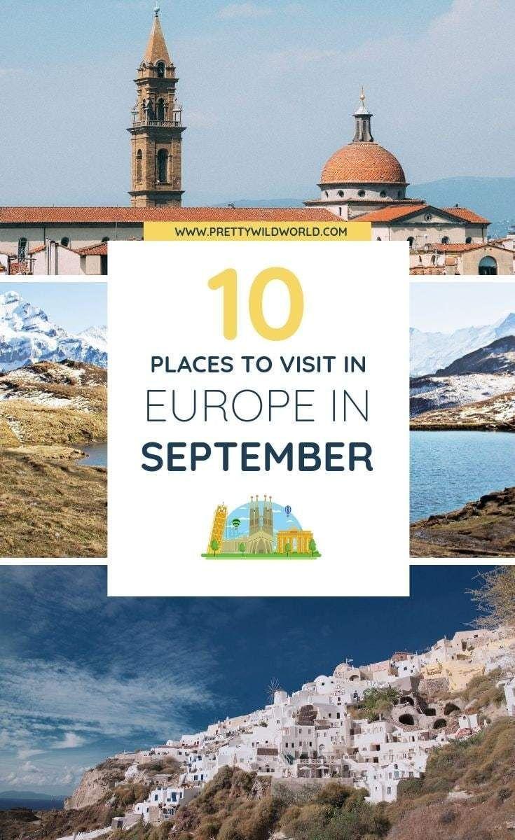 10 Best Places To Visit Europe In September In 2020 Tolle Reiseziele Orte Zum Besuchen Europa Reisen