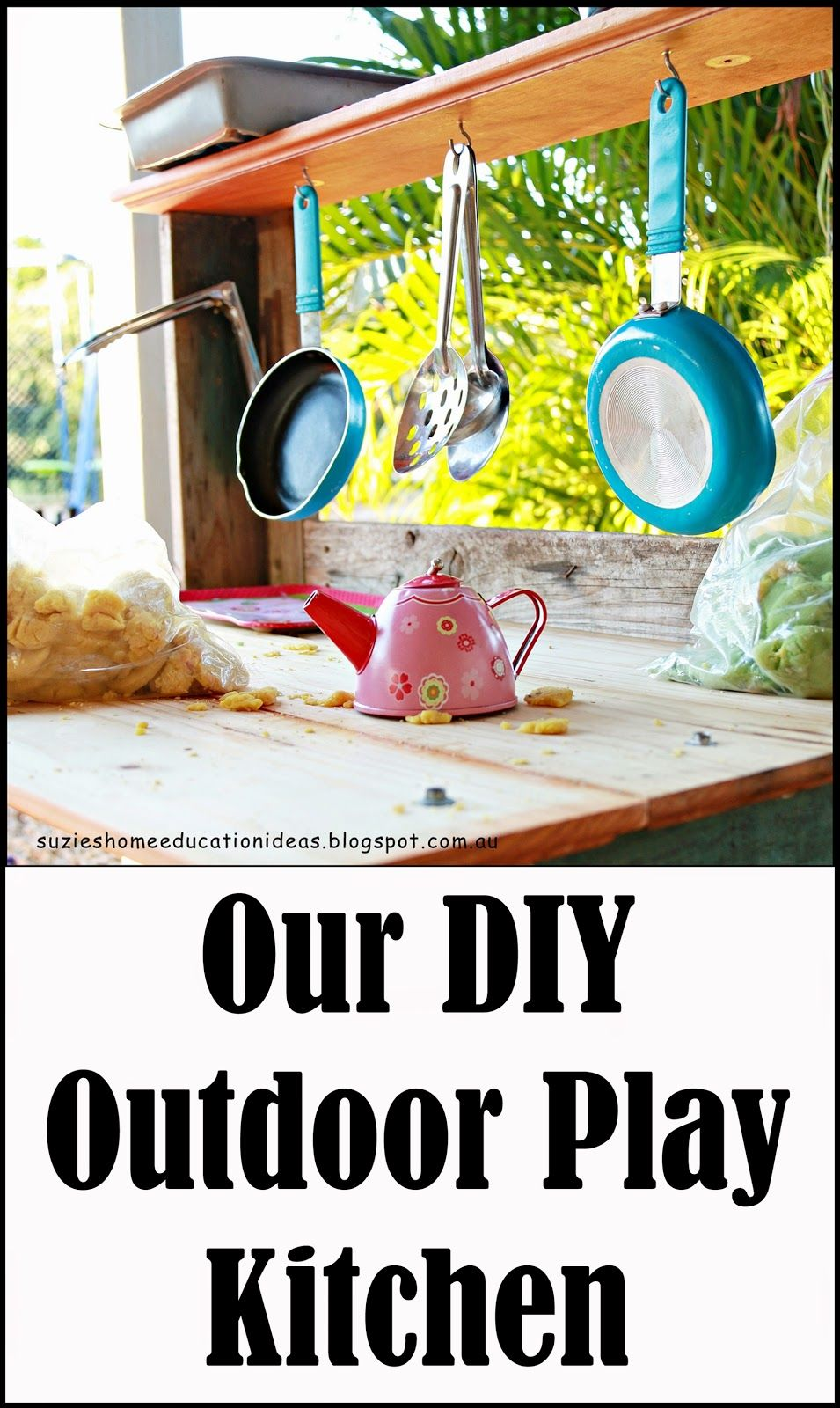 Suzie 39 S Home Education Ideas Our Diy Outdoor Play Kitchen Outdoor Pinterest Home Plays