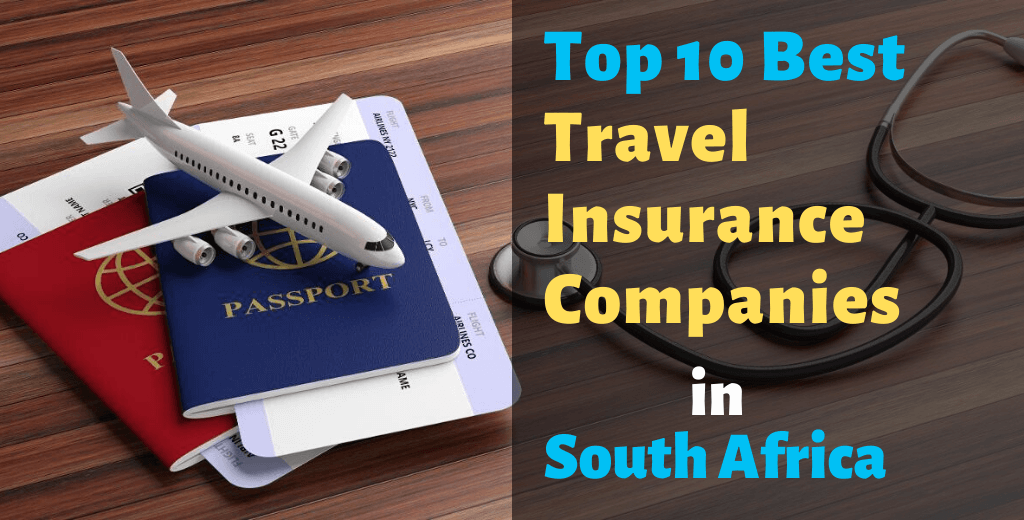 Top 10 Best Travel Insurance Companies in South Africa in