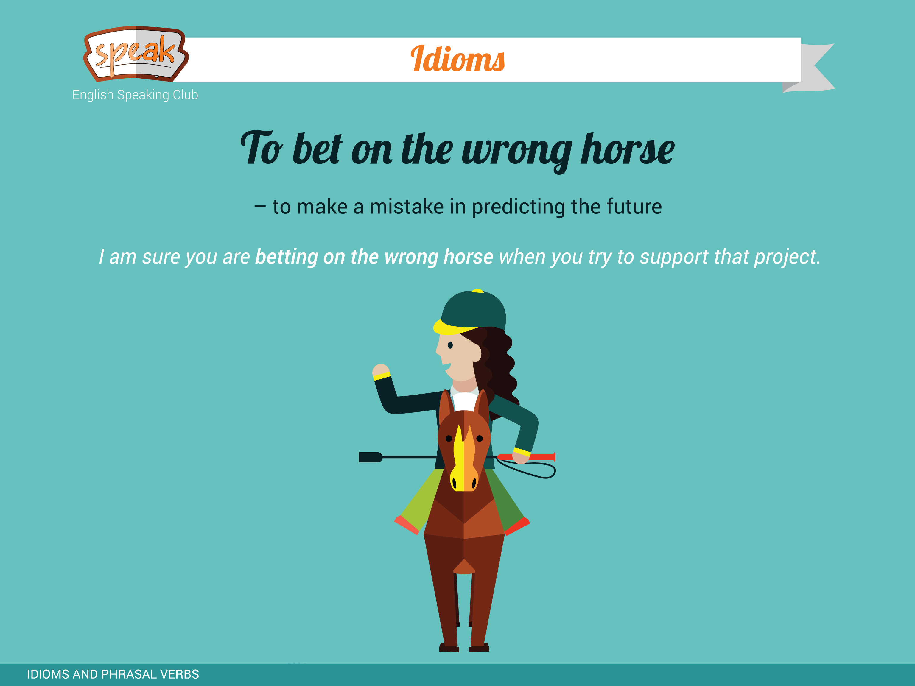 bet on the wrong horse idiom