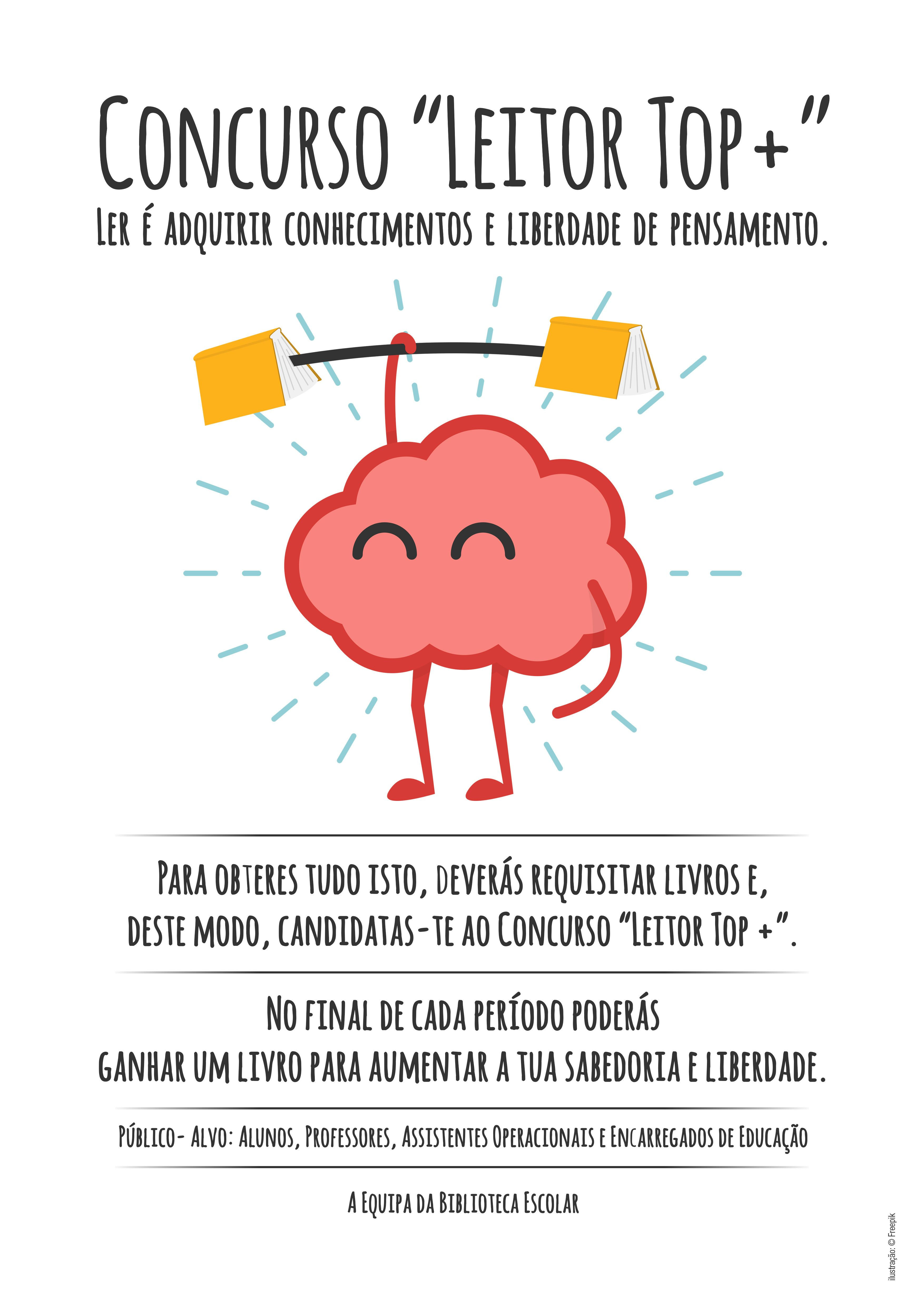 """Participa no concurso """"Leitor Top +"""" promovido pela Equipa da Biblioteca Escolar."""