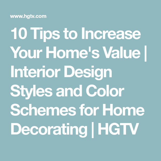 10 Tips to Increase Your Home's Value