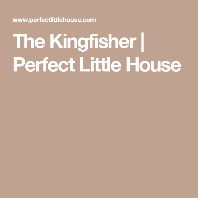 The Kingfisher Perfect Little House Floorplans Pinterest