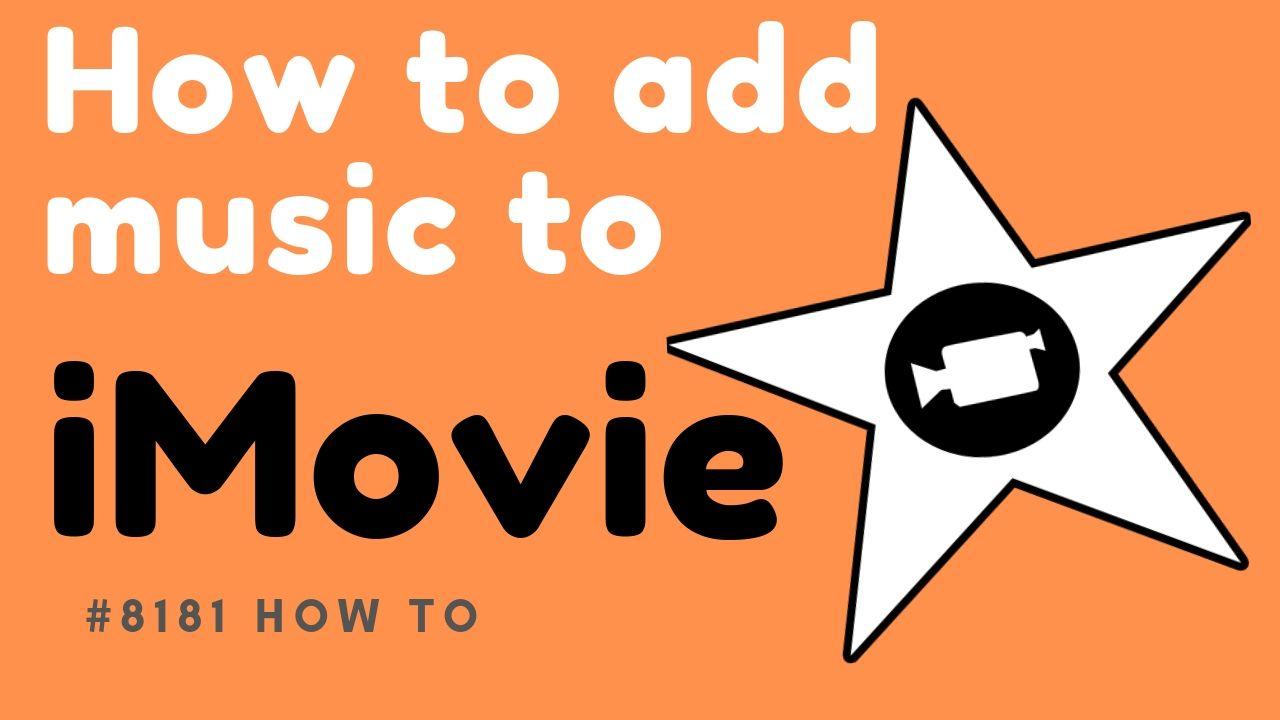 How to add music to imovie add music music ads