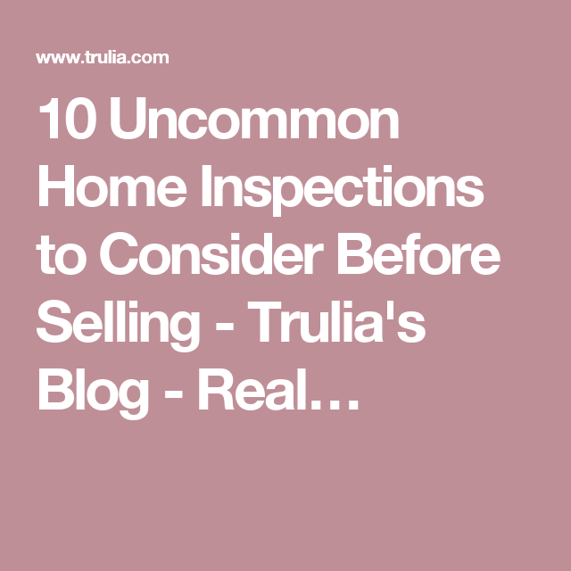 Trulia Real Estate Listings Homes For Sale Housing Data: 10 Uncommon Home Inspections To Consider Before Selling