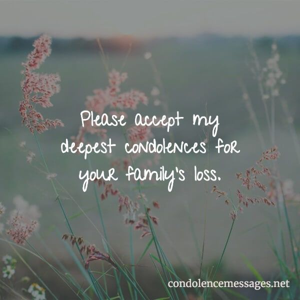 Please accept my deepest condolences for your family's ...