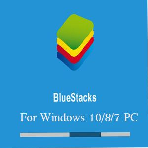 Bluestacks for Windows 10 (32 Bit/64 Bit Windows