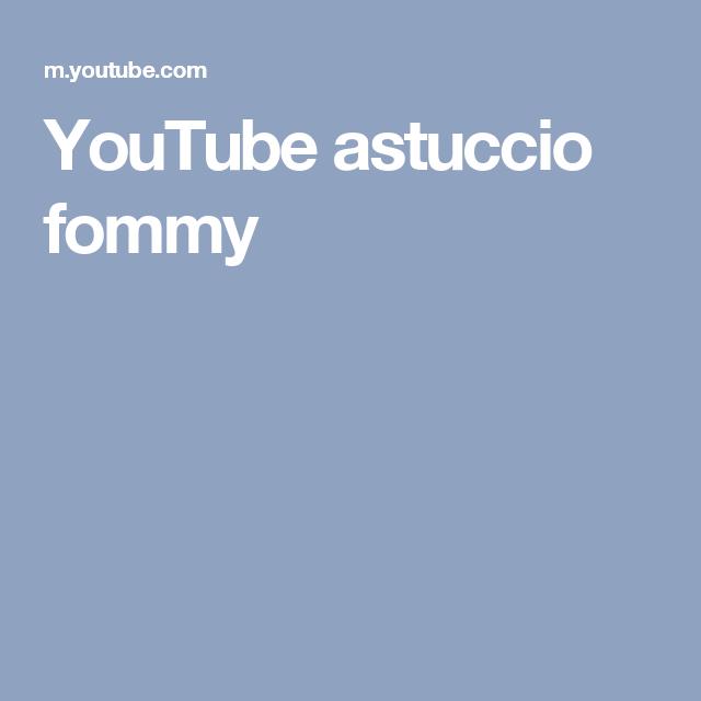 YouTube astuccio fommy