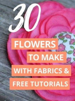 make these 30+ flowers with fabrics and trims. They all have FREE tutorials and various techniques and looks! You can craft and sew these quickly for gifts, hair decoration, wreaths, clothing, and more! Click on the picture to see them all!