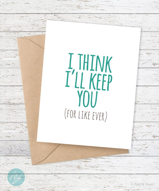 718f0d0c1dd1 Boyfriend Card - Funny Boyfriend Card - Girlfriend - Funny Card - Snarky  Card - I think I ll keep you (for like ever) by FlairandPaper on Etsy