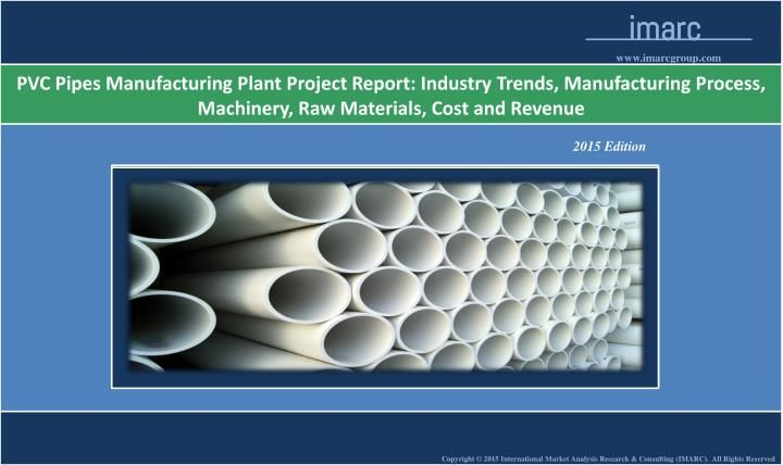 Pvc Pipes Manufacturing Plant  Market Trends Pvc Pipes And Trends