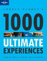 Lonely Planet's 1000 Ultimate Experiences by Lonely Planet. Want to know where to discover a spectacular tropical paradise? How about journeying to the world's greatest natural wonders, or taking the road trip of a lifetime? 1000 Ultimate Experiences brings together 1000 ideas, places and activities sure to inspire and entertain. Make your own list, hit the road, and start ticking off places you've always wanted to see and things you've always wanted to do. Who knows where you'll end up!