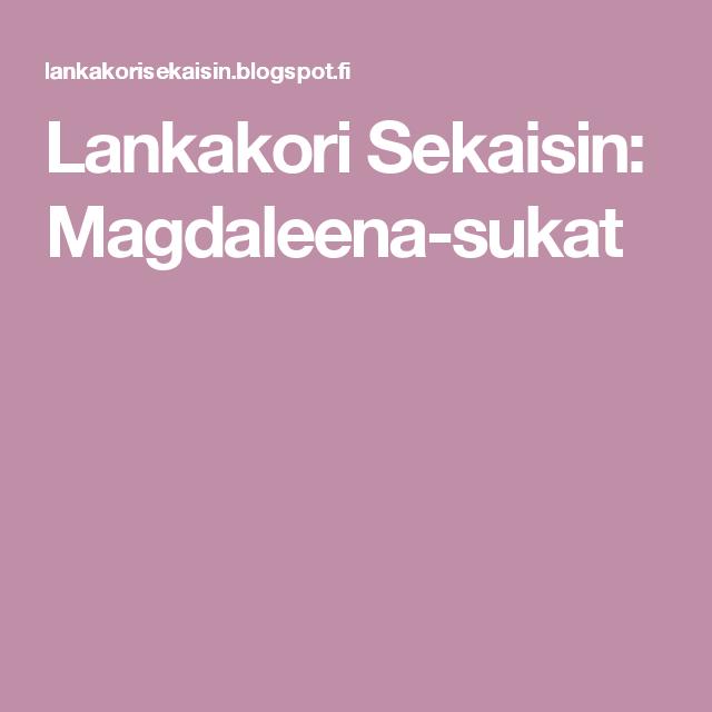 Lankakori Sekaisin: Magdaleena-sukat