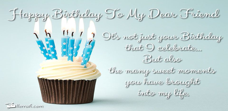 Happy Birthday To My Dear Friend - Wishing you a very Happy Birthday