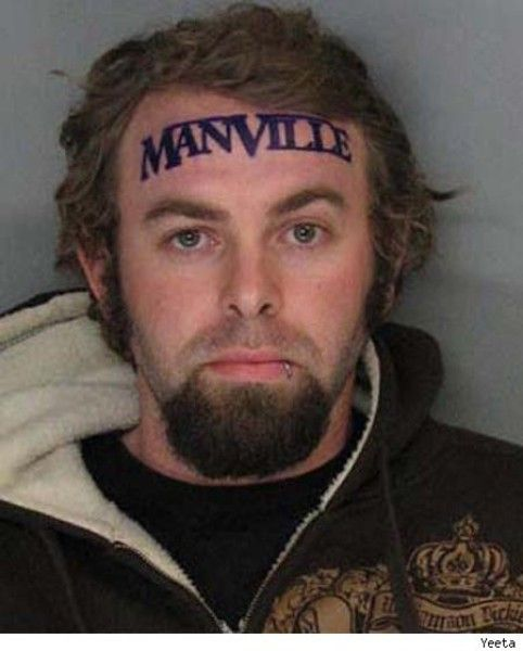 """When you're on your way to jail, """"manville"""" is the last place you want to go. What an idiot!"""