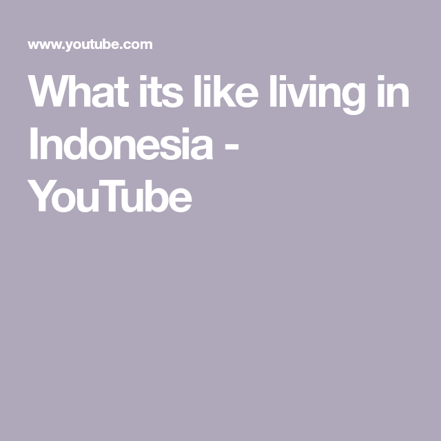 What Its Like Living In Indonesia Youtube Indonesia Jakarta