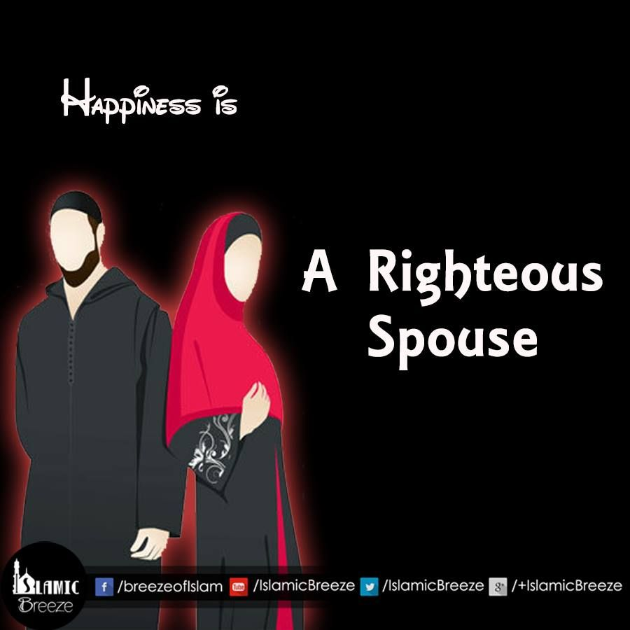 Dear Future Husband Islamic Quotes: Happiness Is! A #Righteous #Spouse #Quote
