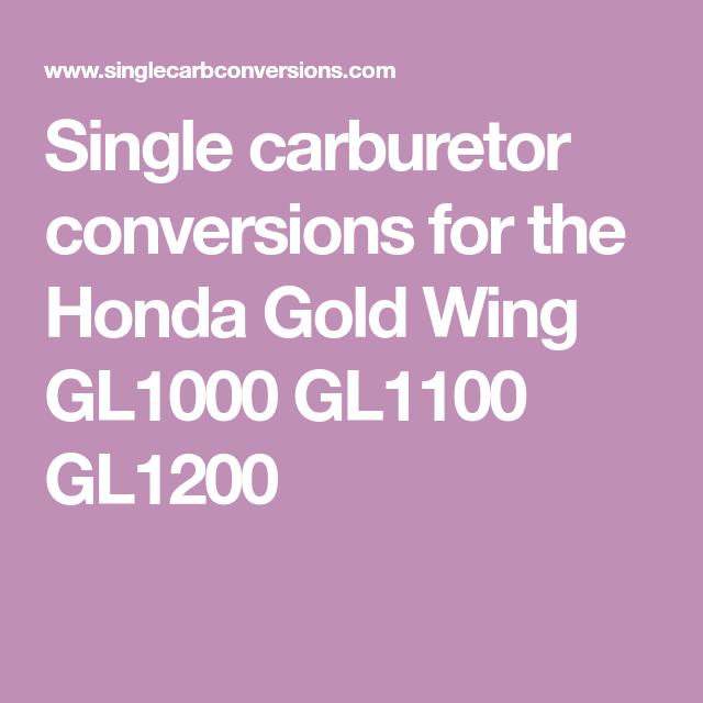Single carburetor conversions for the Honda Gold Wing GL1000 GL1100