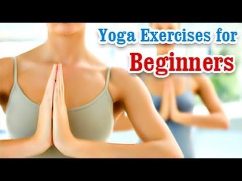 yoga exercises for beginners  basic movements positions