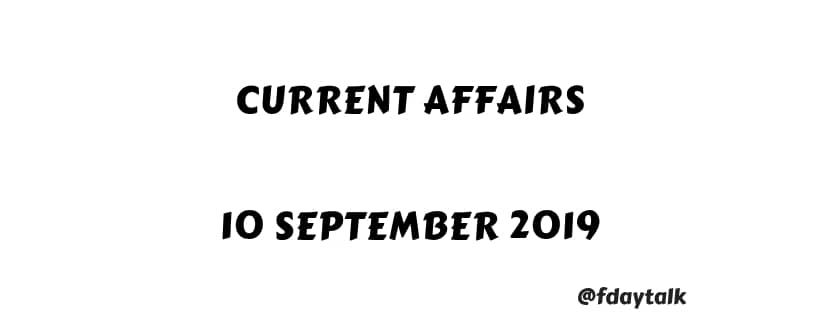Daily Current Affairs PDF Download 10 September 2019