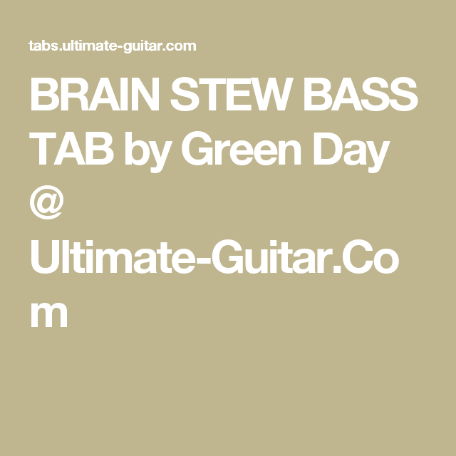 BRAIN STEW BASS TAB by Green Day @ Ultimate-Guitar.Com   Bass Tabs ...