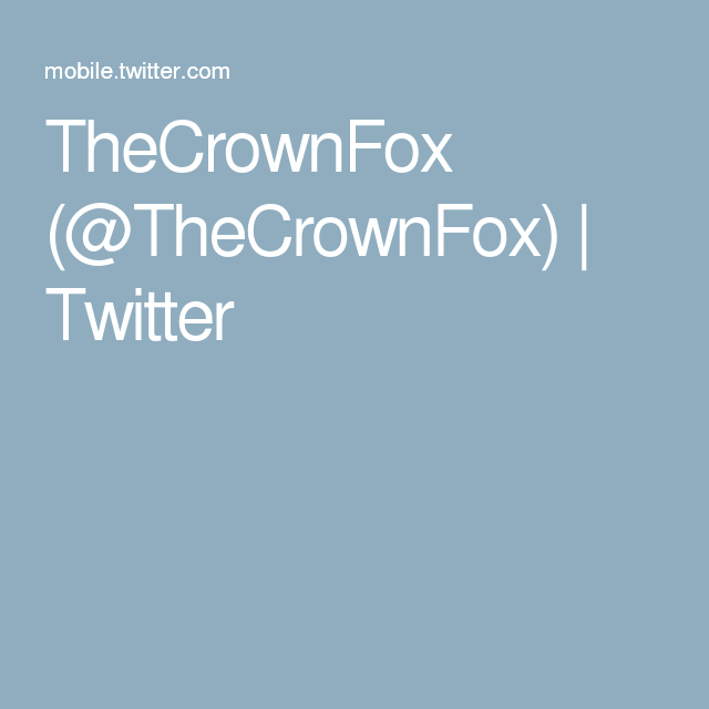 TheCrownFox (@TheCrownFox)   Twitter