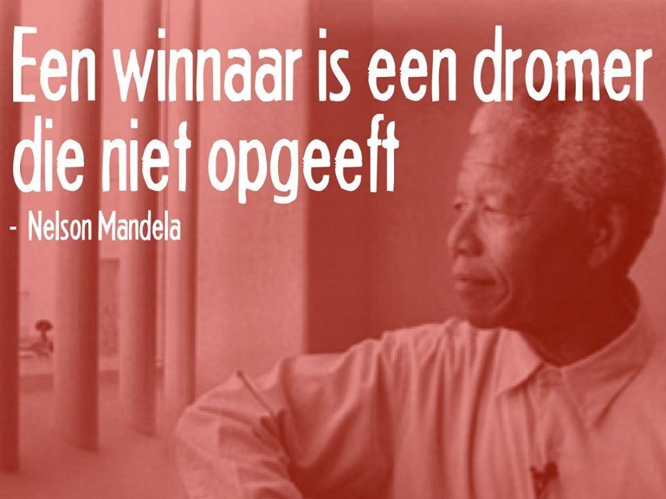 Citaten Mandela : De winnaar is een dromer die niet opgeeft nelson mandela