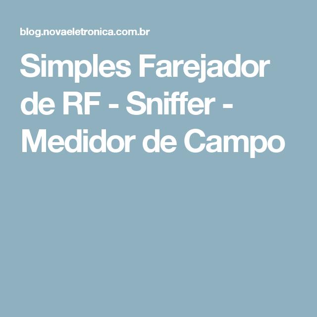 Simples Farejador de RF - Sniffer - Medidor de Campo | DIY