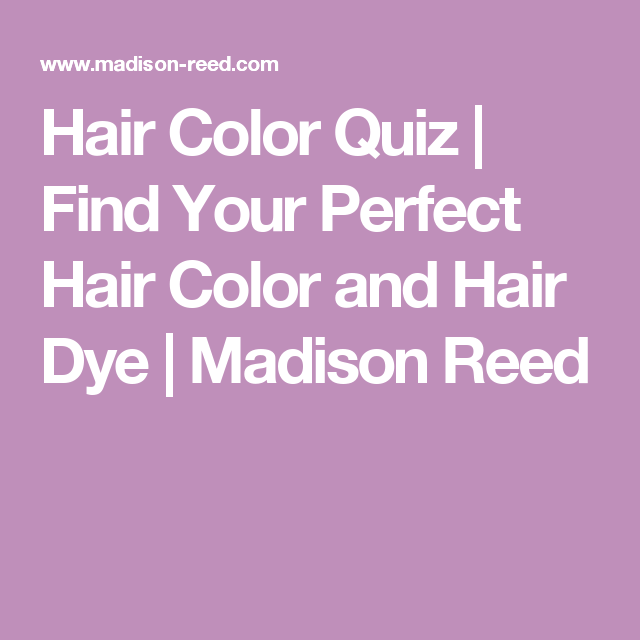 Hair Color Quiz Find Your Perfect Hair Color And Hair Dye