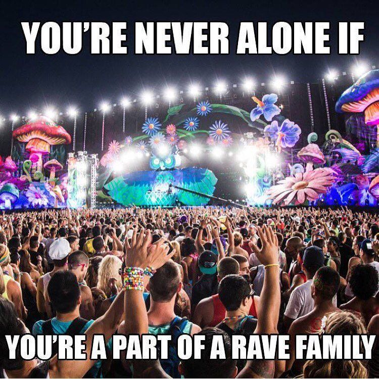 Sooo True Double Tap If You Love Your Rave Family House Club Edmfamily Rave Love Life Ravefamily Nosleep Turnt Edm Humor Nightlife Party Edm Music