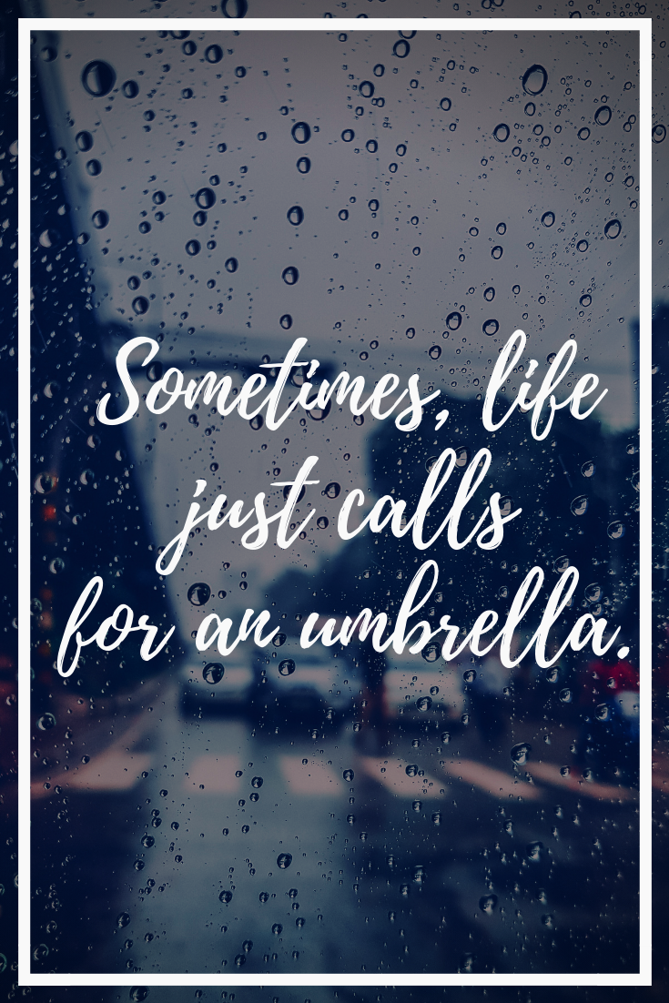 30 Most Inspirational Quotes Ever Umbrella Quotes Rain Quotes Daily Inspiration Quotes