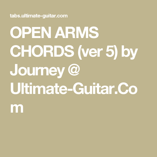 OPEN ARMS CHORDS (ver 5) by Journey @ Ultimate-Guitar.Com | Guitar ...