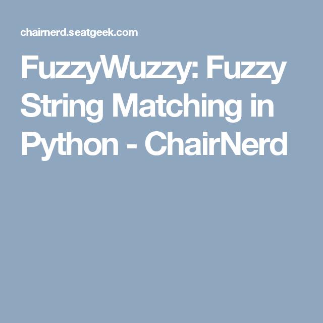 FuzzyWuzzy: Fuzzy String Matching in Python - ChairNerd