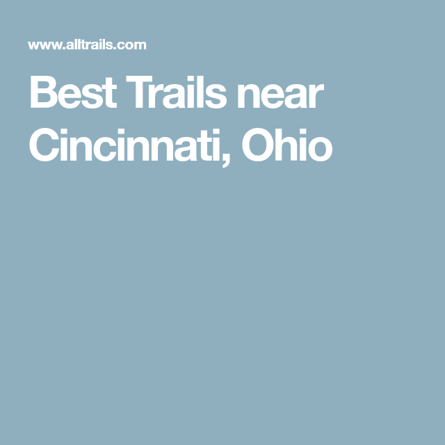 Best Trails Near Cincinnati, Ohio