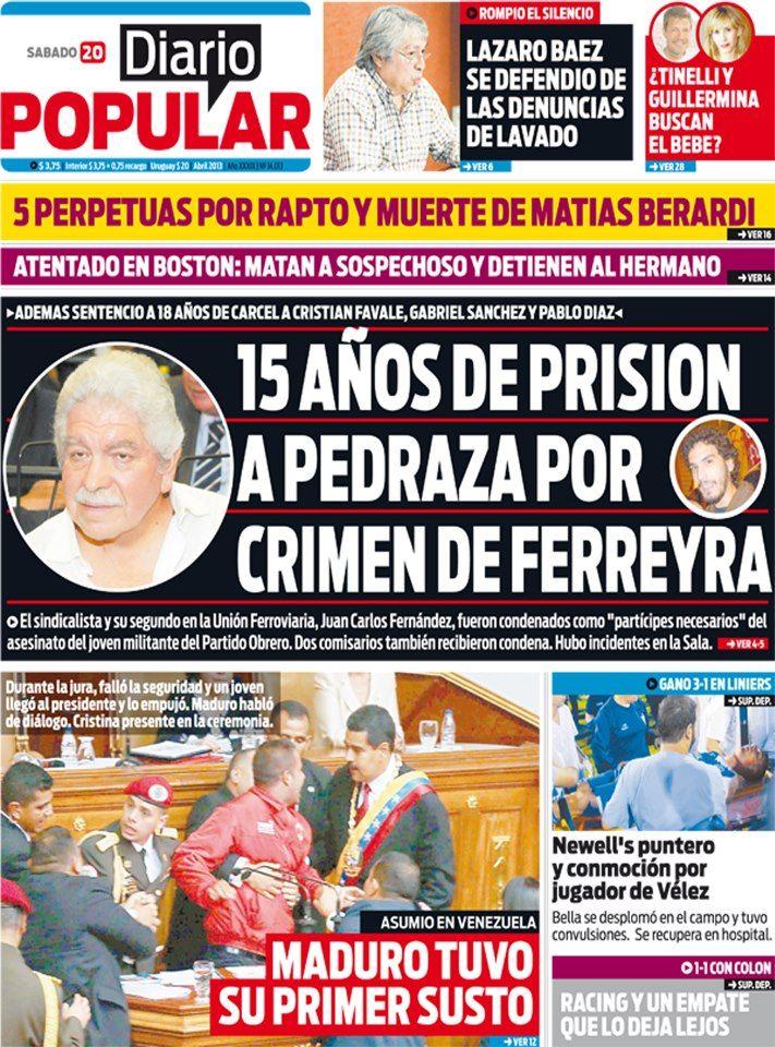 ¡Buen día para todos! Arrancó un fin de semana muy primaveral. Acá les dejamos la tapa de hoy de Diario Popular, con la condena a los responsables por el asesinato de Mariano Ferreyra como título destacado. Visiten nuestra web http://www.diariopopular.com.ar/