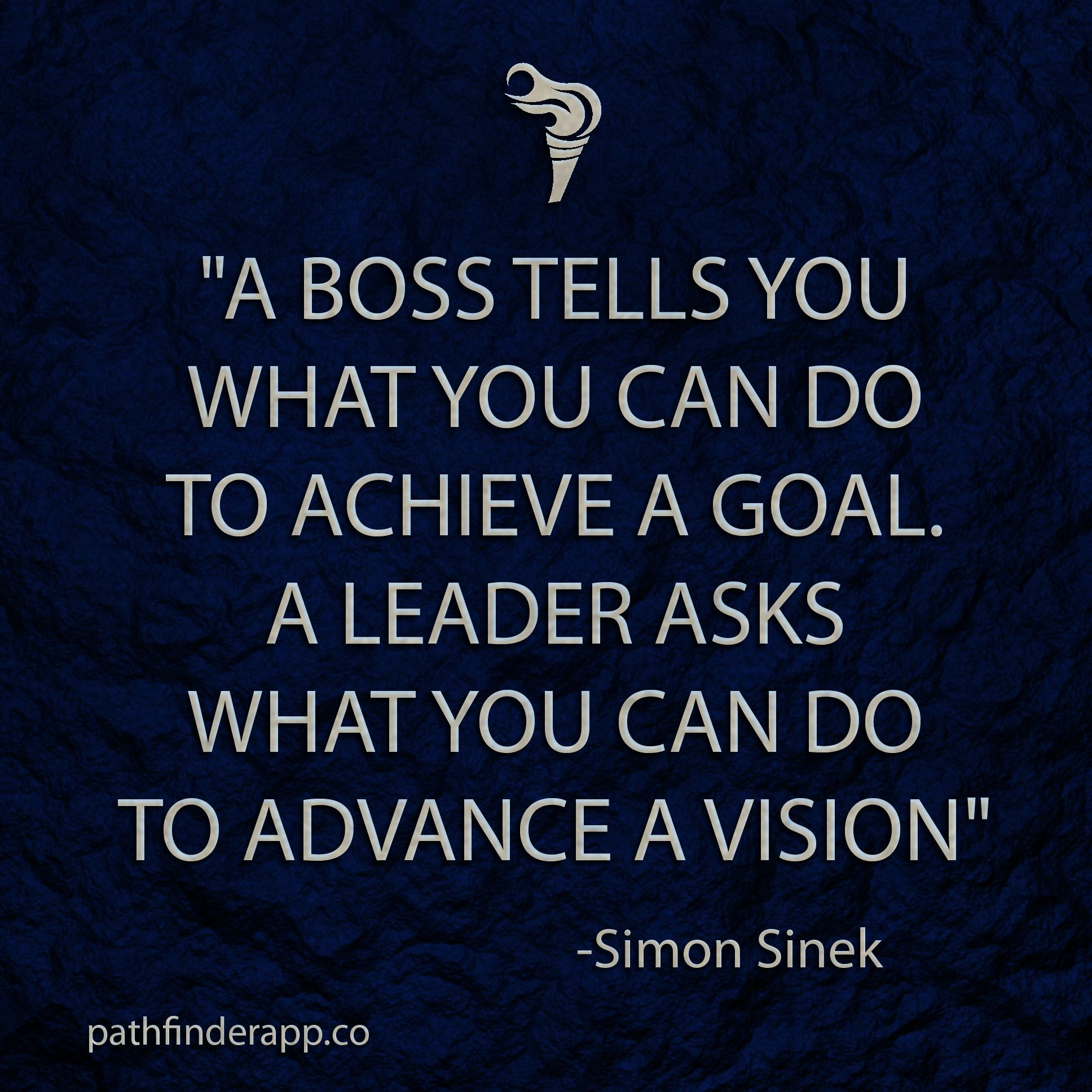 "Leadership Vision Quotes: ""A Boss Tells You What You Can Do To Achieve A Goal. A"