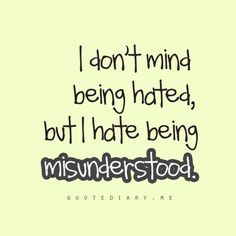 Sayings About Being Misunderstood Misunderstood Quotes The Truth