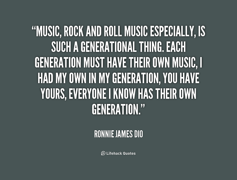 Music Rock And Roll Music Especially Is Such A Generational