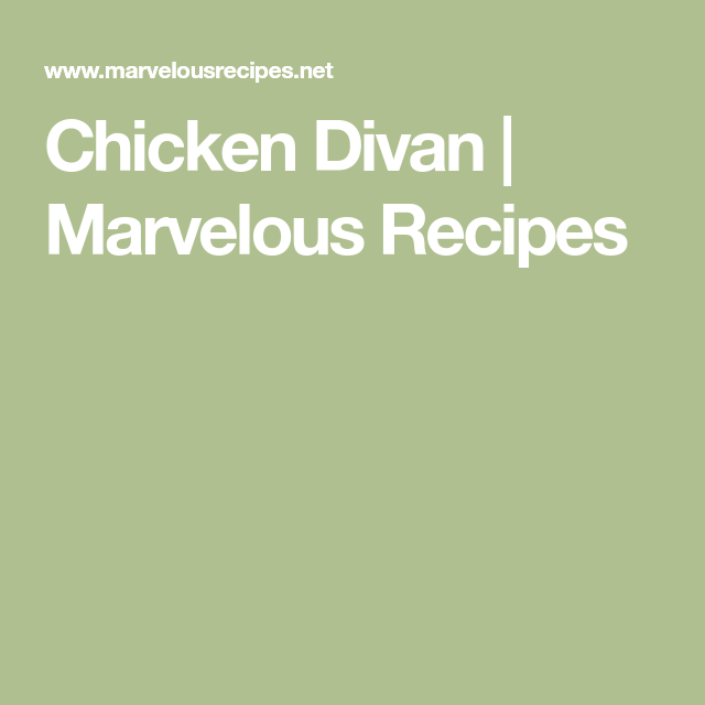 Chicken Divan Marvelous Recipes Chicken In 2018 Pinterest
