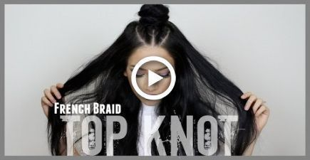 French Braid Top Knot Hair Tutorial #hair #braids #braidedtopknots French Braid …