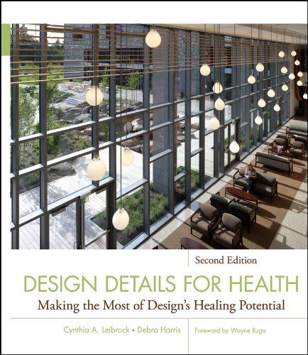 Design Details For Health Making The Most Of Design S Healing