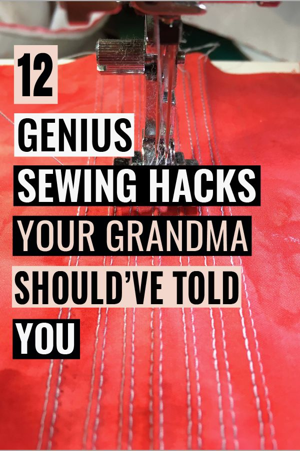 12 Genius Sewing Tricks Your Grandma Should Have Taught You