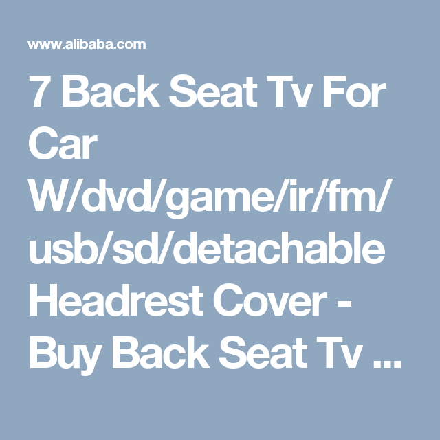 7 Back Seat Tv For Car W/dvd/game/ir/fm/usb/sd/detachable Headrest Cover - Buy Back Seat Tv For Car,Back Seat Tv,Back Seat Car Tv Product on Alibaba.com