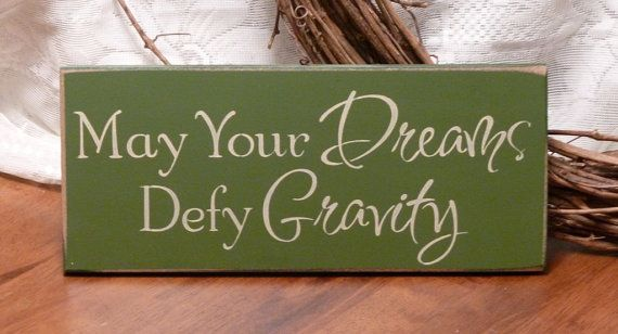 May Your Dreams Defy Gravity Painted Wood by 2ChicksAndABasket, $12.45